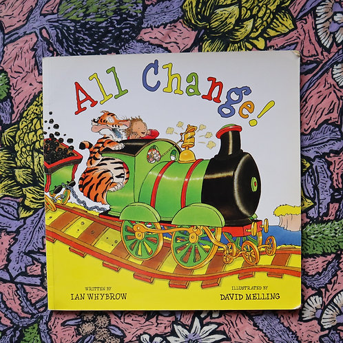 All Change! By Ian Whybrow and David Melling