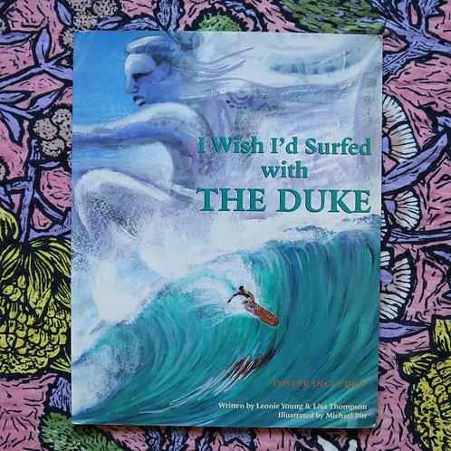 I Wish I'd Surfed With The Duke by Leonie Young, Lisa Thompson and Michael Pitt