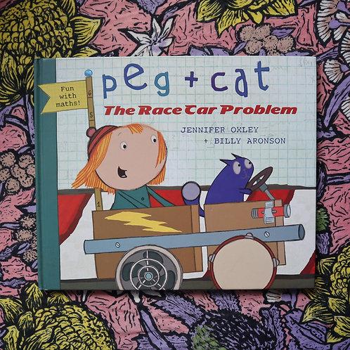 Peg + Cat; The Race Car Problem by Jennifer Oxley and Billy Aronson