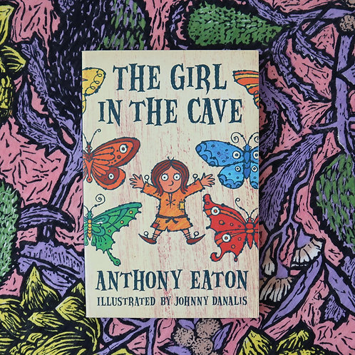The Girl in the Cave by Anthony Eaton and Johnny Danalis