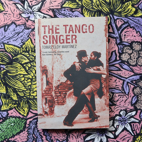 The Last Tango Singer by Tomas Eloy Martinez
