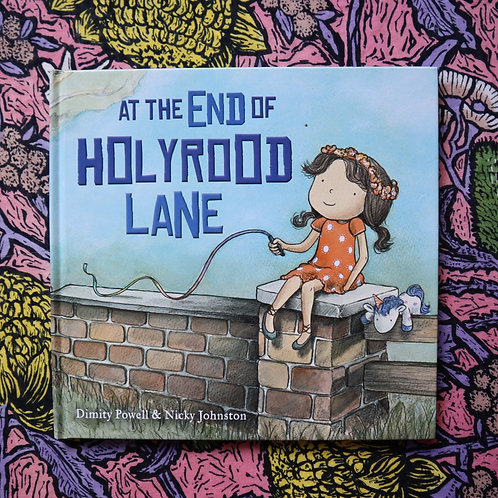 At The End of Holyrood Lane by Dimity Powell & Nicky Johnston