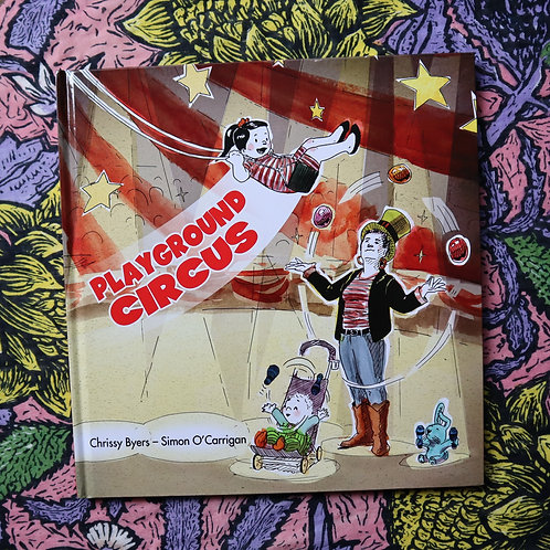 Playground Circus by Chrissy Byers and Simon O'Carrigan