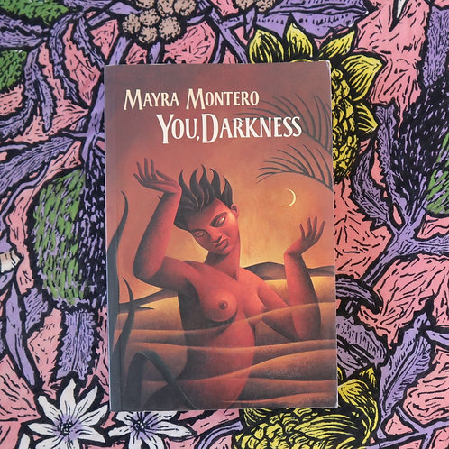 You, Darkness  by Mayra Montero