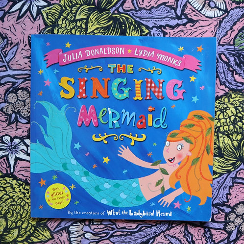The Singing Mermaid by Julia Donaldson and Lydia Monks