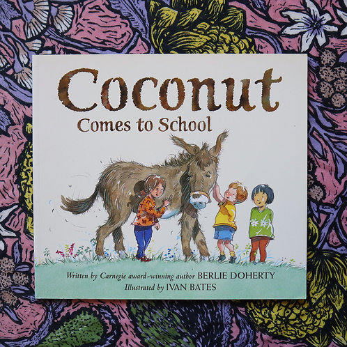 Coconut Comes To School by Berlie Doherty and Ivan Bates