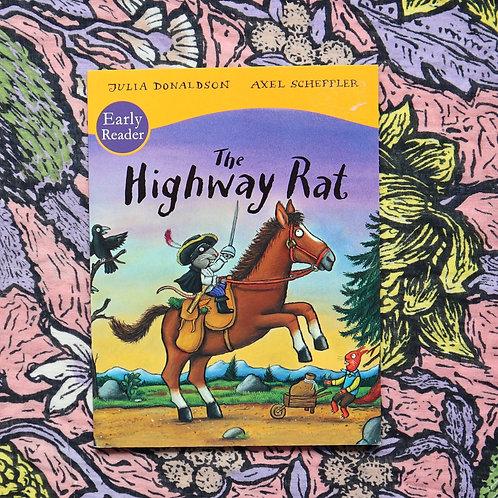The Highway Rat by Julia Donaldson and Axel Scheffler