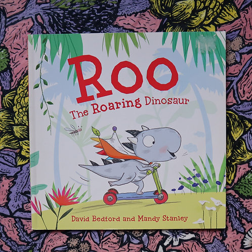 Roo the Roaring Dinosaur by David Bedford and Mandy Stanley
