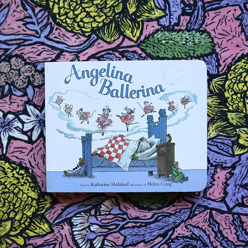 Angelina Ballerina by Katherine Holabird and Helen Craig