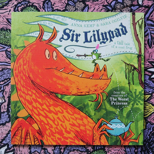 Sir Lilypad by Anna Kemp & Sara Ogilvie