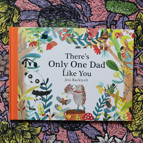 There's Only One Dad Like You by Jess Racklyeft