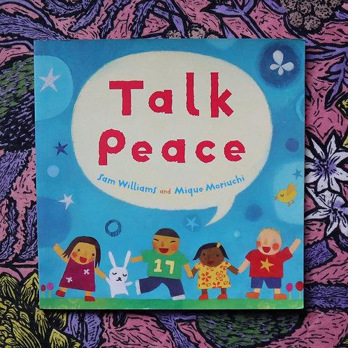 Talk Peace by Sam Williams and Mique Moriuchi