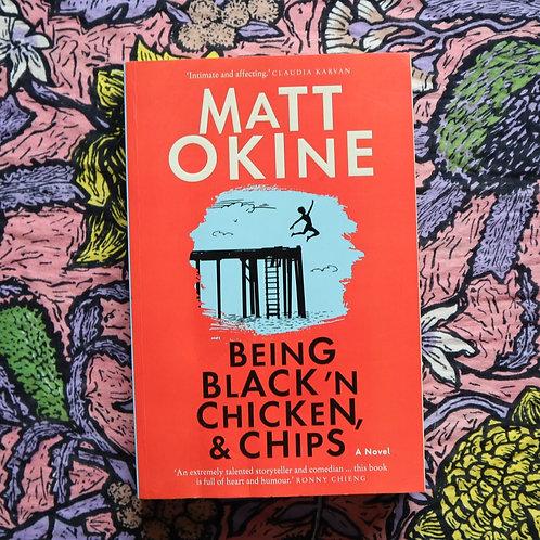 Being Black 'N Chicken, & Chips by Matt Okine