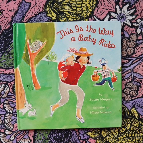This is the Way a Baby Rides by Susan Meyers and Hiroe Nakata