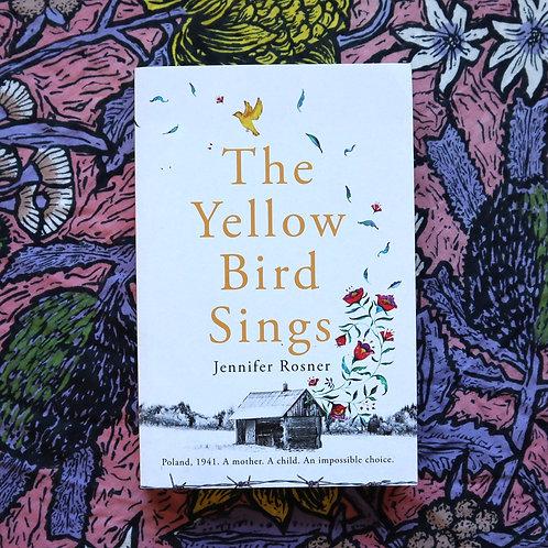 The Yellow Bird Sings by Jennifer Rosner