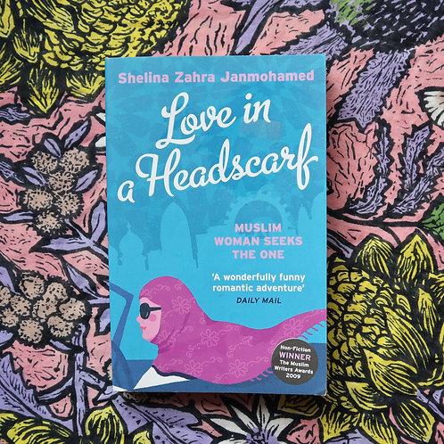 Love in a Headscarf by Shelina Zahra Janmohamed