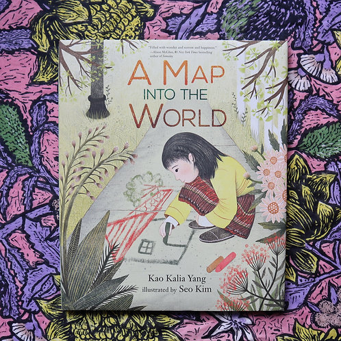 A Map Into The World by Kao Kalia Yang and Seo Kim