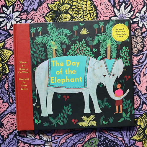 The Day of the Elephant by Barbara Ker Wilson and Frane Lessac