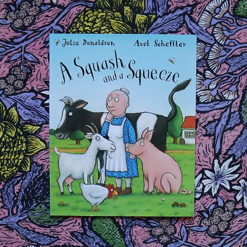 A Squash and a Squeeze by Julia Donaldson & Axel Scheffler
