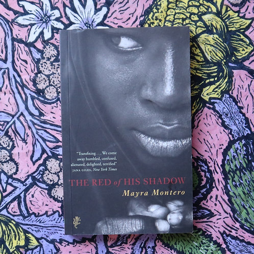 The Red of His Shadow by Mayra Montero