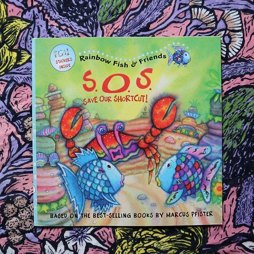 Rainbow Fish & Friends; SOS Save Our Shortcut