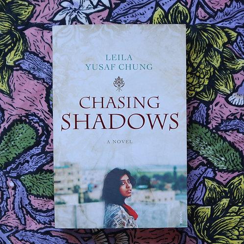 Chasing Shadows by Leila Yusaf Chung