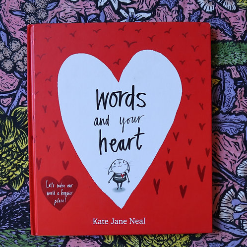 Words and Your Heart Kate Jane Neal