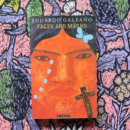 Faces and Masks by Eduardo Galeano