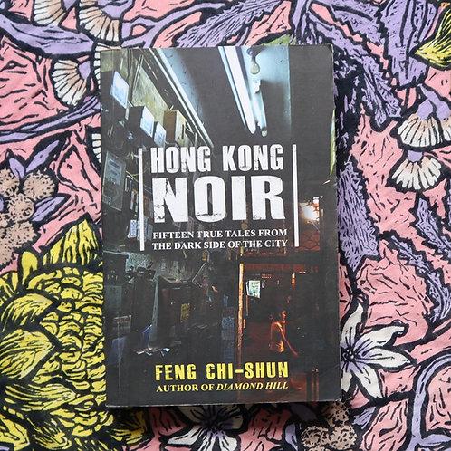 Hong Kong Noir by Feng Chi-Shun