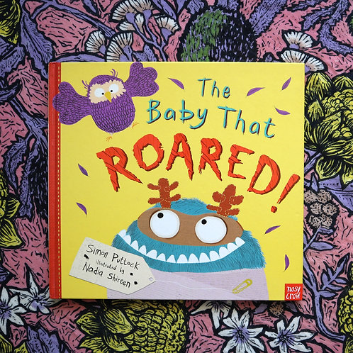 The Baby That Roared by Simon Puttock and Nadia Shireen