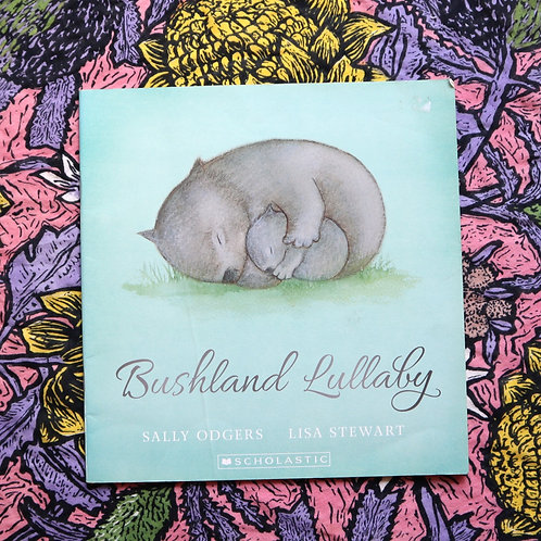 Bushland Lullaby by Sally Odgers and Lisa Stewart