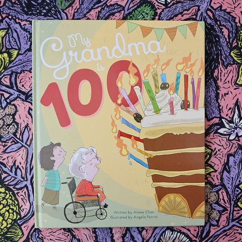 My Grandma is 100 by Amiee Chan and Angela Perrini