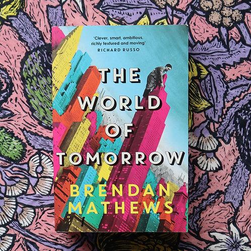 The World of Tomorrow by Brendan Mathews