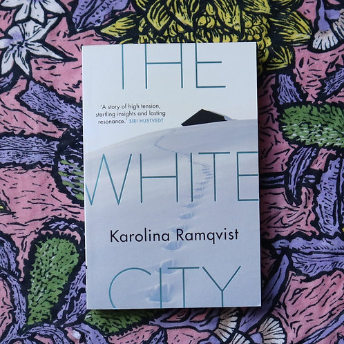 The White City by Karolina Ramqvist