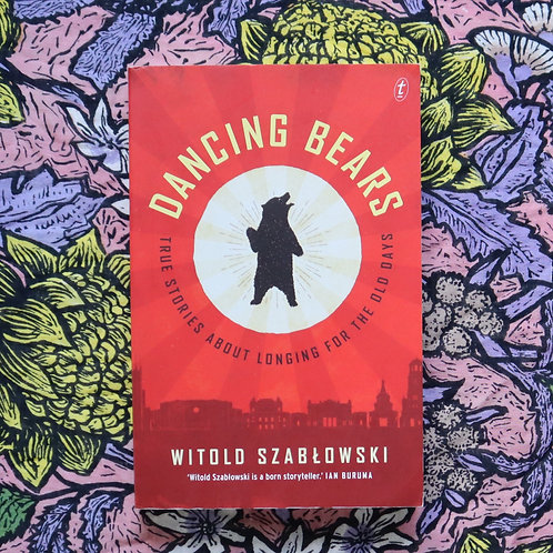 Dancing Bears by Witold Szablowski