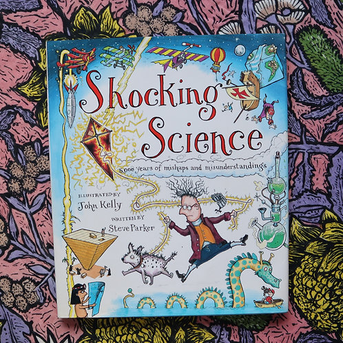 Shocking Science by John Kelly and Steve Parker