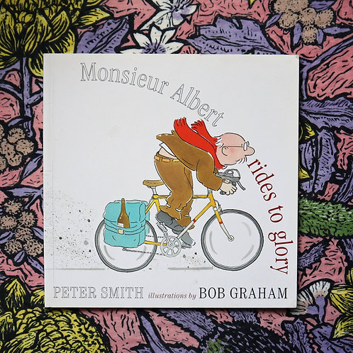 Monsieur Albert Rides To Glory by Peter Smith and Bob Graham