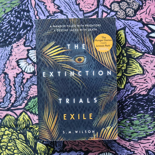 The Extinction Trials; Exile by S M Wilson