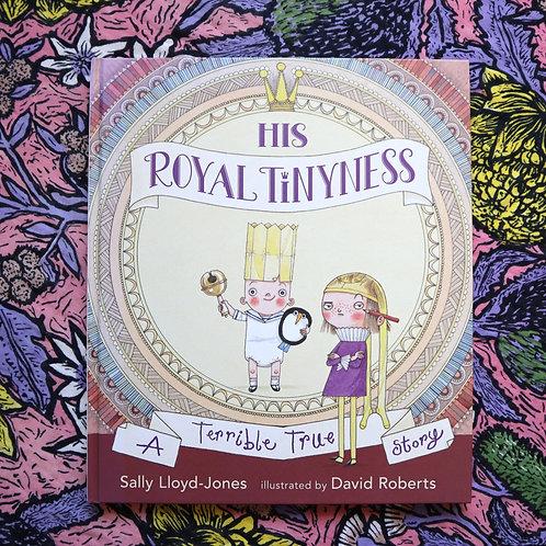 His Royal Tinyness by Sally Lloyd Jones and David Roberts