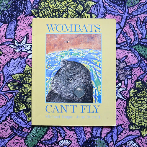 Wombats Can't Fly by Michael Dugan and Jane Burrel