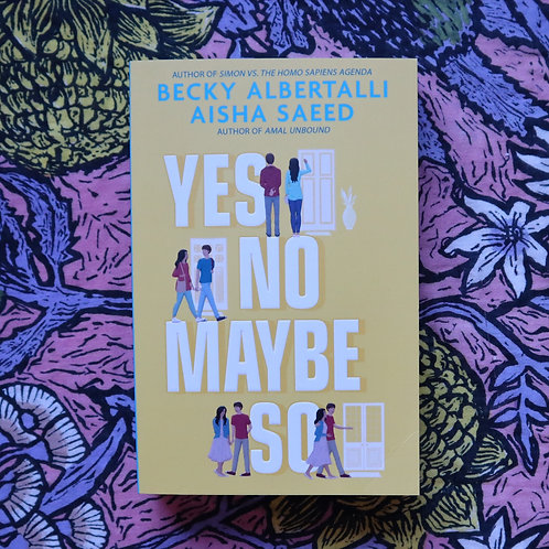 Yes No Maybe So by Becky Albertalli and Aisha Saeed