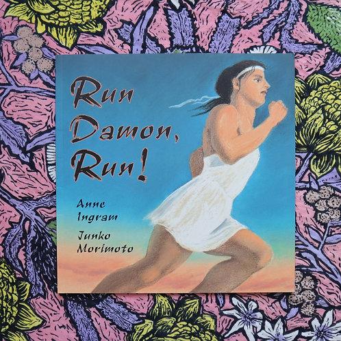 Run Damon, Run! By Anne Ingram and Junko Morimoto