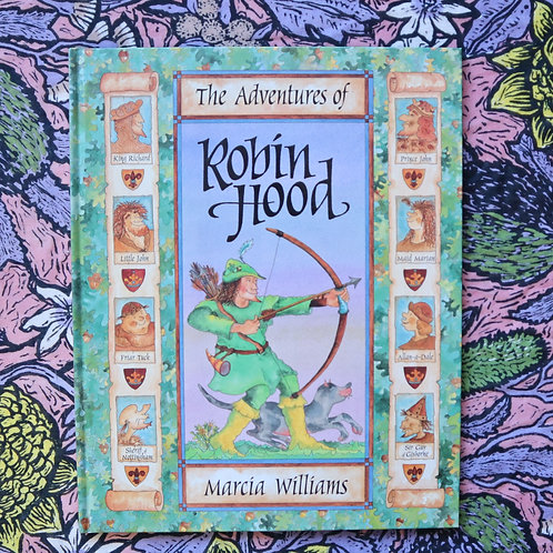 The Adventure of Robin Hood by Marcia Williams