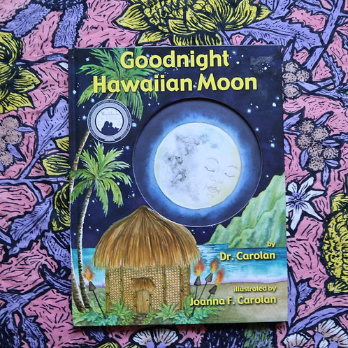 Goodnight Hawaiian Moon by Dr Carolan and Joanna F Carolan
