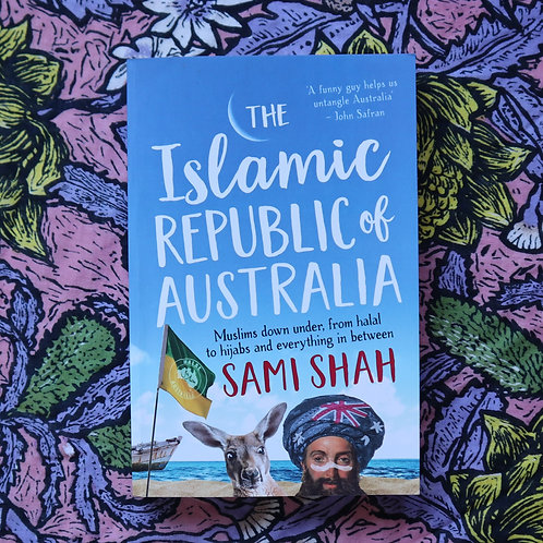 The Islamic Republic of Australia by Sami Shah