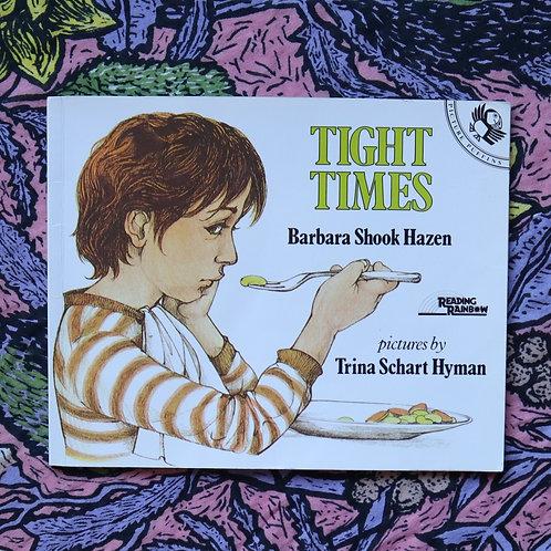 Tight Times by Barbara Hazen and Trina Hyman