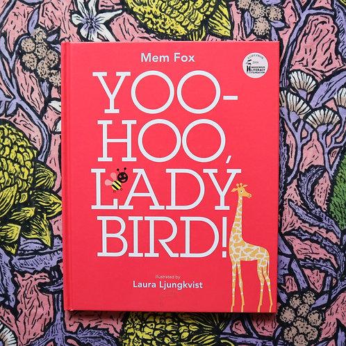 Yoo-Hoo, Lady Bird! By Mem Fox and Laura Ljungkvist
