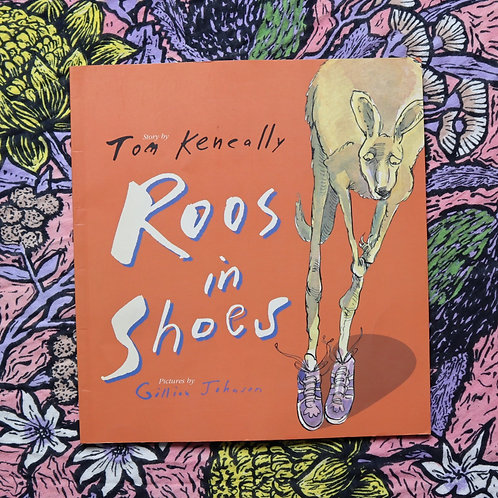 Roos in Shoes by Tom Keneally and Gillian Johnson