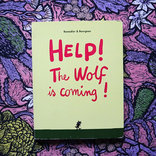 Help! The Wolf is Coming! By Ramadier & Bourgeau