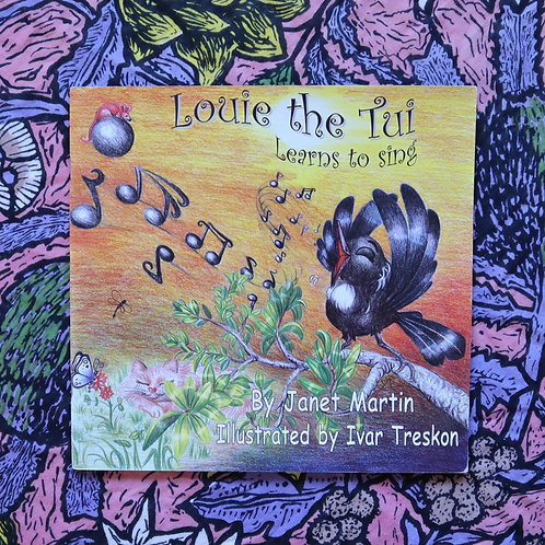 Louie the Tui Learns To Sing by Janet Martin and Ivar Treskon